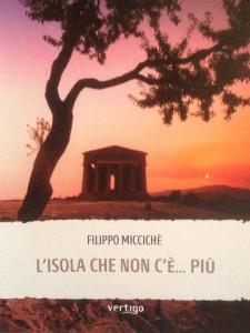"""Il 29 agosto a Castronovo di Sicilia Filippo Micciché Presenta il suo libro """"l'Isola che non c'è più"""""""