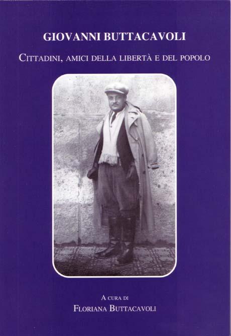 """""""Giovanni Buttacavoli – Cittadini, amici della libertà e del popolo"""""""